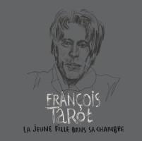François Tarot - La Jeune fille dans sa chambre
